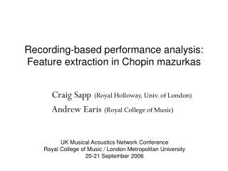 Recording-based performance analysis:  Feature extraction in Chopin mazurkas