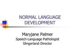 NORMAL LANGUAGE DEVELOPMENT
