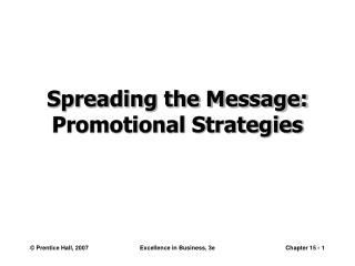 Spreading the Message: Promotional Strategies