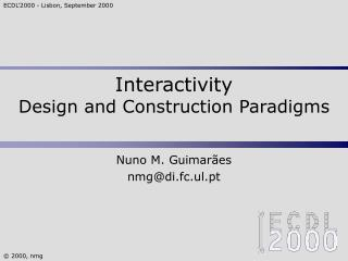 Interactivity Design and Construction Paradigms