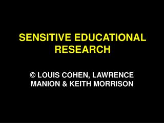 SENSITIVE EDUCATIONAL RESEARCH