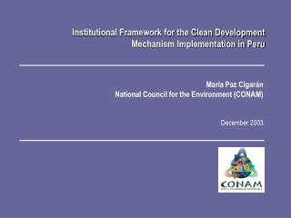 Institutional Framework for the Clean Development Mechanism Implementation in Peru
