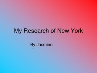 My Research of New York