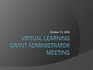 Virtual Learning Grant Administrator Meeting