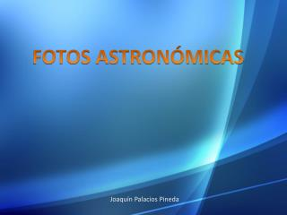 FOTOS ASTRONÓMICAS