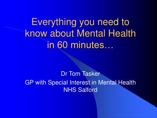 Everything you need to know about Mental Health in 60 minutes…