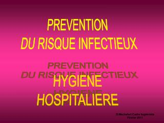 PREVENTION  DU RISQUE INFECTIEUX HYGIENE HOSPITALIERE