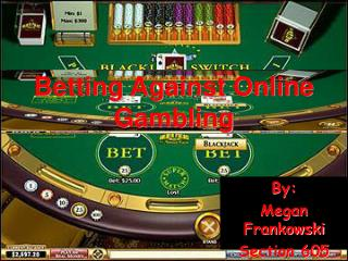 Betting Against Online Gambling