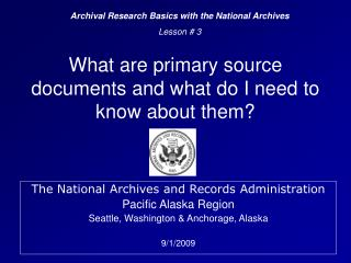 What are primary source documents and what do I need to know about them?