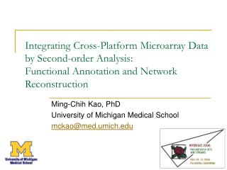 Ming-Chih Kao, PhD University of Michigan Medical School mckao@med.umich