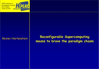 Reconfigurable Supercomputing   means to brave the paradigm chasm
