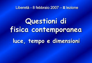 Questioni di fisica contemporanea