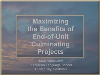 Maximizing  the Benefits of  End-of-Unit Culminating Projects