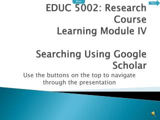 EDUC 5002: Research Course Learning Module IV Searching Using Google Scholar