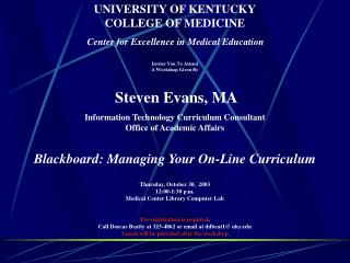 UNIVERSITY OF KENTUCKY COLLEGE OF MEDICINE Center for Excellence in Medical Education