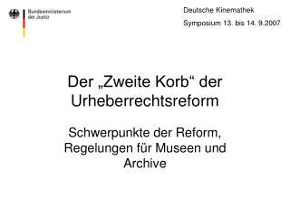 """Der """"Zweite Korb"""" der Urheberrechtsreform"""