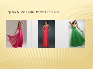 top six a line dress for your prom party