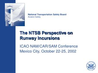 The NTSB Perspective on  Runway Incursions