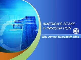 AMERICA'S STAKE in IMMIGRATION