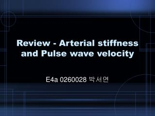 Review - Arterial stiffness and Pulse wave velocity