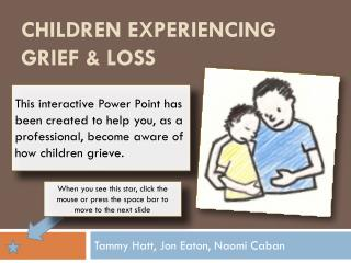 Children experiencing  grief & Loss