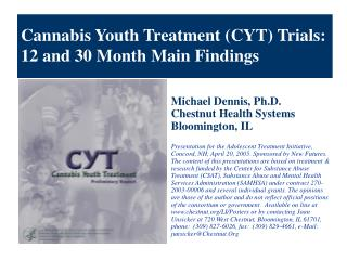 Cannabis Youth Treatment (CYT) Trials:  12 and 30 Month Main Findings
