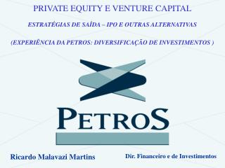PRIVATE EQUITY E VENTURE CAPITAL ESTRATÉGIAS DE SAÍDA – IPO E OUTRAS ALTERNATIVAS