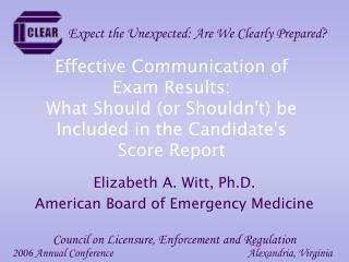 Elizabeth A. Witt, Ph.D. American Board of Emergency Medicine