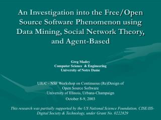 An Investigation into the Free/Open Source Software Phenomenon using Data Mining, Social Network Theory, and Agent-Based