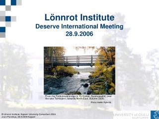 Lönnrot Institute Deserve International Meeting  28.9.2006