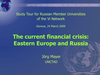 T he current financial crisis: Eastern Europe and Russia