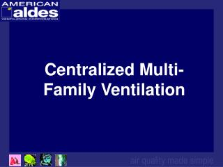 Centralized Multi-Family Ventilation