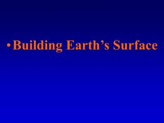 Building Earth's Surface