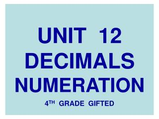 UNIT  12 DECIMALS NUMERATION