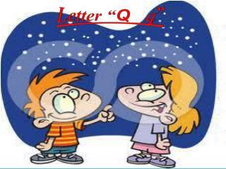 """Letter """" Q q """""""