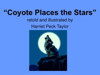 """Coyote Places the Stars"""