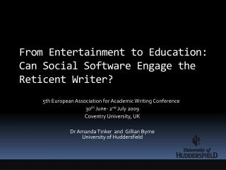 From Entertainment to Education: Can Social Software Engage the Reticent Writer?