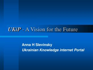 UKiP  - A Vision for the Future