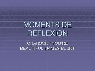 MOMENTS DE RÉFLEXION
