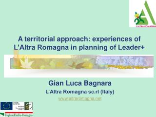 A territorial approach: experiences of L'Altra Romagna in planning of Leader+