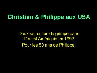 Christian & Philippe aux USA
