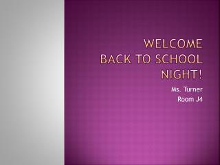 Welcome  Back To School Night!