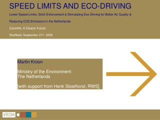 Martin Kroon Ministry of the Environment The Netherlands [with support from Henk Stoelhorst, RWS]