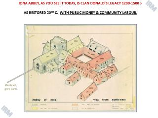 IONA ABBEY, AS YOU SEE IT TODAY, IS CLAN DONALD'S LEGACY 1200-1500 :-