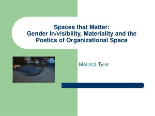 Spaces that Matter:  Gender In/visibility, Materiality and the Poetics of Organizational Space