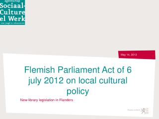 Flemish Parliament Act of 6  july  2012 on local cultural policy