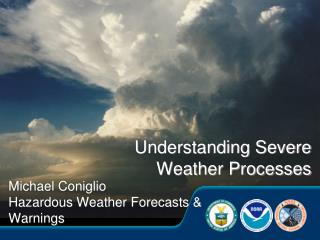 Understanding Severe Weather Processes