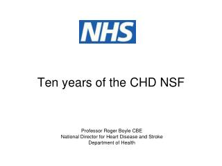 Ten years of the CHD NSF