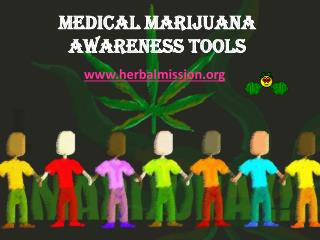 Medical Marijuana Awareness Tools