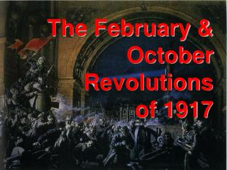 The February & October Revolutions  of 1917